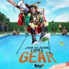 JON GLASER LOVES GEAR Season Two Premieres on truTV