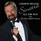 DiamonDisc Records Announces Release of Andrew Heller's Latest Recording SINATRA ALL THE WAY