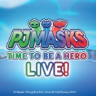 PJ MASKS LIVE! TIME TO BE A HERO Returns to Cities Across North America