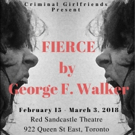 New George F. Walker Play FIERCE Runs February 15-March 3 Photo