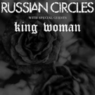 Russian Circles to Tour North America With King Woman!