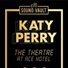 Citi Sound Vault Presents Katy Perry at The Theatre at Ace Hotel in LA