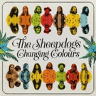 The Sheepdogs Prepare Release of New Album 'Changing Colours'