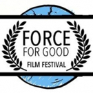 The 2nd Edition of the Force For Good Film Festival Announced