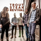 Trout Steak Revival Announces Spring Tour