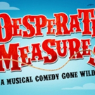 Stage Rights Acquires Licensing Rights to DESPERATE MEASURES Photo
