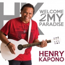 Henry Kapono Releases New Album, 'Welcome 2 My Paradise'