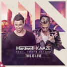 Hardwell & KAAZE Release New Single 'This Is Love'