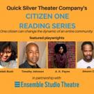 Quick Silver Theatre Co Announces Citizen One Reading Series