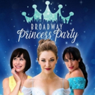BROADWAY PRINCESS PARTY Heads to Minneapolis and Chicago