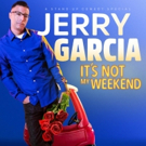 JERRY GARCIA: IT'S NOT MY WEEKEND Debuts June 14 on HBO Latino
