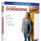 Matt Damon-Led DOWNSIZING Coming To DVD + Blu-Ray 3/20