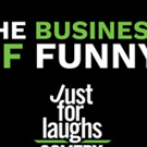 Just For Laughs ComedyPRO Sets The Bar High For The Business Of Funny
