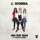 J. Worra to Release ON THE RUN feat. Kaleena Zanders via Thrive Music