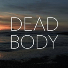 Terror Films Invites You To Play A Game Of DEAD BODY on VOD Today Photo