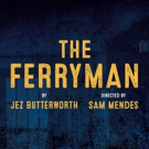 Tickets Now On Sale For Broadway's THE FERRYMAN; Opening October 21