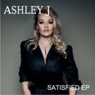 Dance Pop Sensation Ashley J To Release Debut EP SATISFIED 3/23