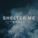 Colly Exclusively Premieres SHELTER ME Photo