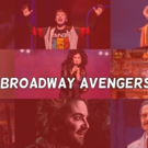 BroadwayWorld Assembles the Broadway Avengers!