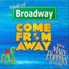 The 'West of Broadway' Podcast Discusses the National Tour of COME FROM AWAY, ELF at Musical Theatre West, MARRY POPPINS RETURNS
