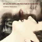 Gabriele Tranchina to Celebrate Release of Album OF SAILING SHIPS AND THE STARS IN YO Photo