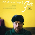 VIDEO: Watch the Trailer for AT ETERNITY'S GATE Starring Willem Dafoe