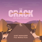 Quiet Marauder Releases 30 Song Concept Album 'The Crack And What It Meant' Photo