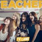 TEACHERS Returns to TV Land for Third Season This Summer