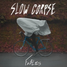 SLOW CORPSE Premiere New Single BLOOMING From Upcoming Album FABLES