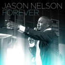 Chart Topper Jason Nelson Launches New Music Video FOREVER