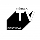 VIDEO: Watch the Trailer for the 2018 Tribeca TV Festival
