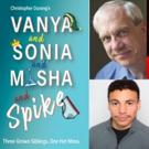 BrightSide Theatre Presents VANYA AND SONIA AND MASHA AND SPIKE
