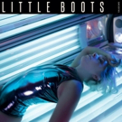 LITTLE BOOTS Releases New Single SHADOWS, New EP Coming April 6