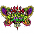 PSYCHO LAS VEGAS To Return to Vegas Hard Rock Hotel & Casino, Announces Full 2018 Lineup