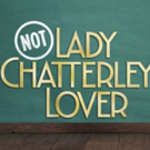 NOT LADY CHATTERLEY'S LOVER Comes to Swindon