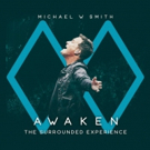 Michael W. Smith Releases AWAKEN: The Surrounded Experience 2/22 From Rocketown Records, The Fuel Music