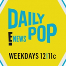 Scoop: Upcoming Guests on DAILY POP on E!, 4/15-4/18
