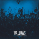 WALLOWS: LIVE AT THIRD MAN RECORDS Out Now