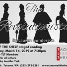 THE REVOLUTIONISTS: An Off The Shelf Staged Reading Comes to Tacoma Little Theatre Photo