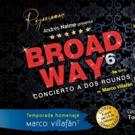 BROADWAY A LA 6TA Temporada Homenaje dedicada al Mtro MARCO VILLAFAN