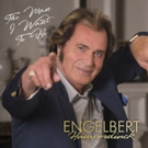 Engelbert Humperdinck Set to Release 'The Man I Want to Be' on via OK!Good Records, T Photo
