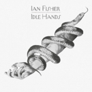 Ian Fisher Premieres New ICARUS Single From His IDLE HANDS Album Out 8/31