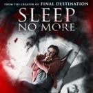 RLJE Films Presents SLEEP NO MORE