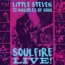 Steven Van Zandt Releases SOULFIRE LIVE! 3-CD And Vinyl Box Set With Special Guests Bruce Springsteen, Richie Sambora And More
