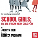 SCHOOL GIRLS; OR, THE AFRICAN MEAN GIRLS PLAY to Return Off-Broadway this Fall Photo