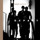 Jazz Ensemble Akku Quintet To Release Fourth Album 'Depart'