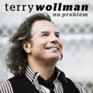 Master Guitarist/Composer Terry Wollman Releases New Single NO PROBLEM