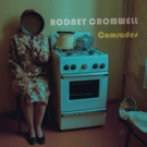 Rodney Cromwell Releases New Single COMRADES From Upcoming Disco EP