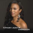 Vocalist Tiffany Austin Celebrates the Spirit of African-American Culture on New Album UNBROKEN Set for June 1 Release