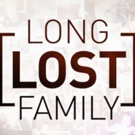 TLC's LONG LOST FAMILY Returns for a Third Season This April